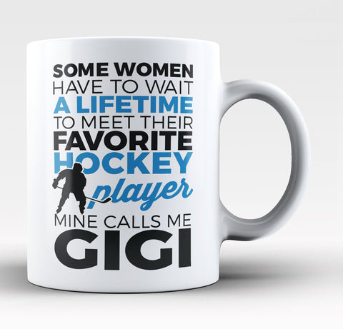 Favorite Hockey Player - Mine Calls Me Gigi - Coffee Mug / Tea Cup