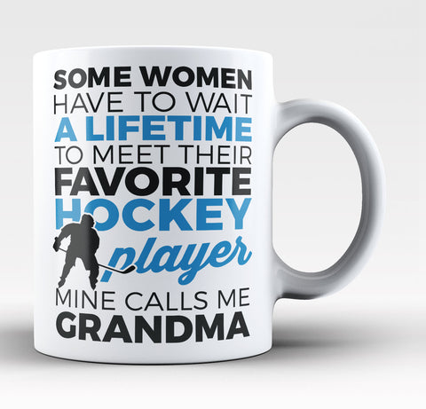Favorite Hockey Player Mine Calls Me Grandma - Coffee Mug / Tea Cup