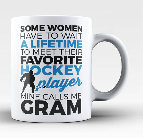 Favorite Hockey Player - Mine Calls Me Gram - Mug / Tea Cup