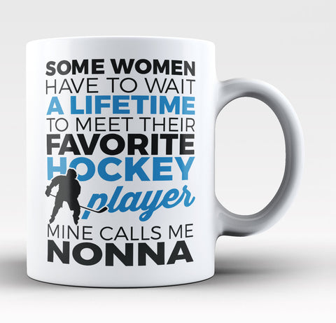 Favorite Hockey Player - Mine Calls Me Nonna - Coffee Mug / Tea Cup
