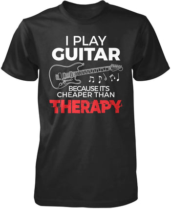 Playing Guitar Is Cheaper Than Therapy T-Shirt