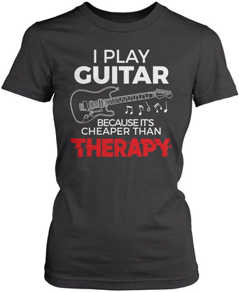Playing Guitar Is Cheaper Than Therapy - Women's Fit T-Shirt / Dark Heather / S