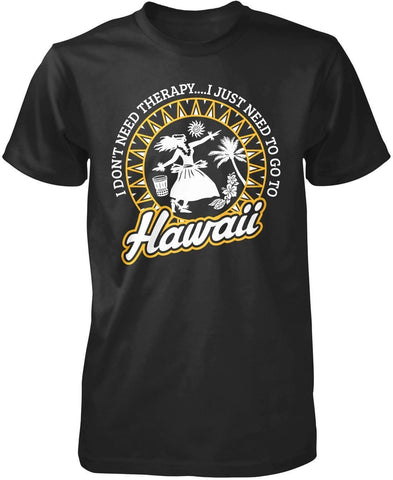 Hawaii Therapy - T-Shirts