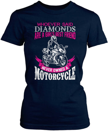 Motorcycles Are a Girl's Best Friend Women's Fit T-Shirt