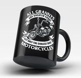 Only The Coolest Grannys Ride Motorcycles - Mug