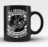 Only The Coolest Mamaws Ride Motorcycles - Black Mug / Tea Cup