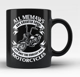 Only The Coolest Memaws Ride Motorcycles - Black Mug / Tea Cup