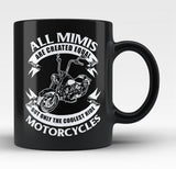 Only The Coolest Mimis Ride Motorcycles - Black Mug / Tea Cup