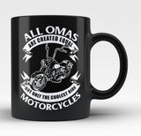 Only The Coolest Omas Ride Motorcycles - Black Mug / Tea Cup