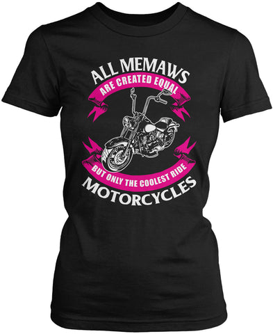 Only The Coolest Memaw Ride Motorcycles Women's Fit T-Shirt