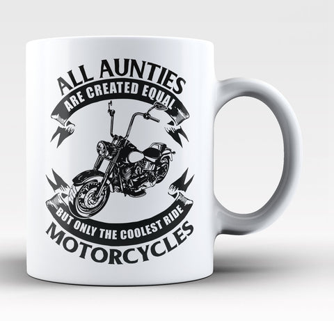 Only The Coolest Aunties Ride Motorcycles - Coffee Mug / Tea Cup