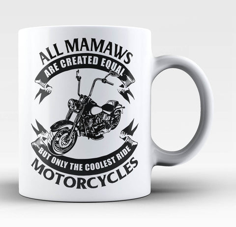 Only The Coolest Mamaws Ride Motorcycles - Mug / Tea Cup