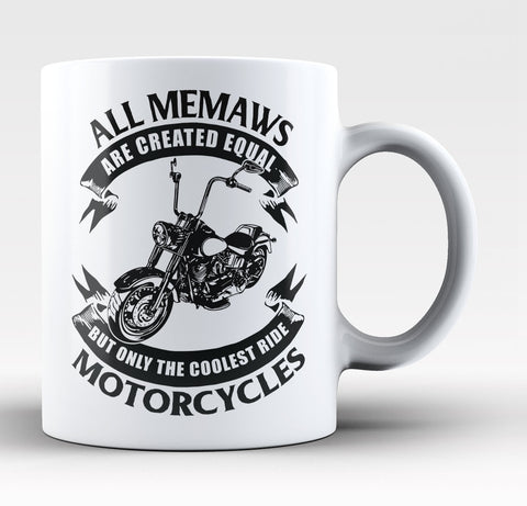 Only The Coolest Memaws Ride Motorcycles - Coffee Mug / Tea Cup