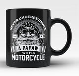 Never Underestimate a Papaw with a Motorcycle - Papaw Mug / Tea Cup
