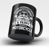Never Underestimate a Pappy with a Motorcycle - Mug