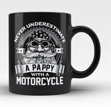 Never Underestimate a Pappy with a Motorcycle - Black Mug / Tea Cup