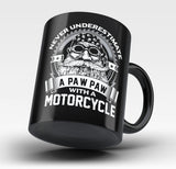 Never Underestimate a Paw Paw with a Motorcycle - Mug