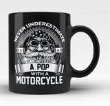 Never Underestimate a Pop with a Motorcycle - Black Mug / Tea Cup