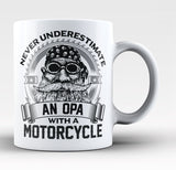 Never Underestimate an Opa with a Motorcycle - Coffee Mug / Tea Cup