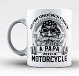 Never Underestimate a Papa with a Motorcycle - Mug