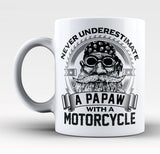 Never Underestimate a Papaw with a Motorcycle - Mug