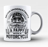 Never Underestimate a Pappy with a Motorcycle - Coffee Mug / Tea Cup