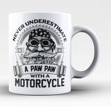 Never Underestimate a Paw Paw with a Motorcycle - Coffee Mug / Tea Cup