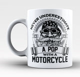 Never Underestimate a Pop with a Motorcycle - Mug