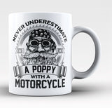 Never Underestimate a Poppy with a Motorcycle - Coffee Mug / Tea Cup