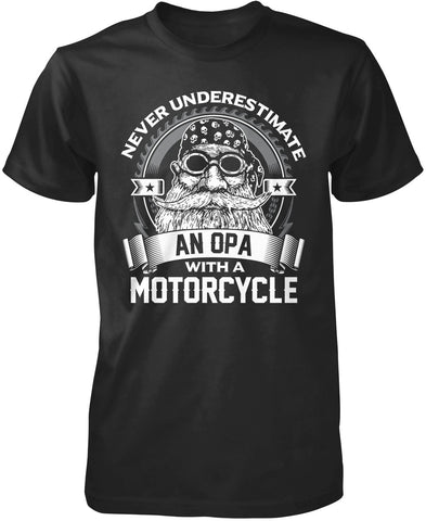 Never Underestimate an Opa with a Motorcycle T-Shirt