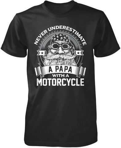 Never Underestimate a Papa with a Motorcycle T-Shirt