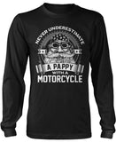Never Underestimate a Pappy with a Motorcycle Long Sleeve T-Shirt