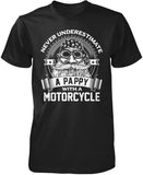 Never Underestimate a Pappy with a Motorcycle T-Shirt