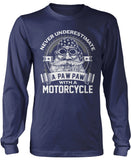 Never Underestimate a Paw Paw with a Motorcycle Longsleeve T-Shirt