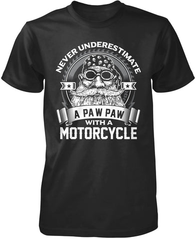 Never Underestimate a Paw Paw with a Motorcycle T-Shirt
