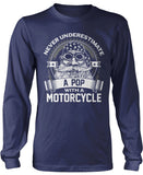 Never Underestimate a Pop with a Motorcycle Longsleeve T-Shirt