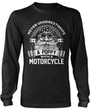 Never Underestimate a Poppy with a Motorcycle Longsleeve T-Shirt