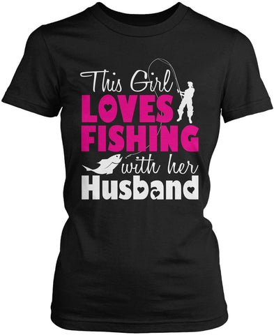 This Girl Loves Fishing with Her Husband Women's Fit T-Shirt
