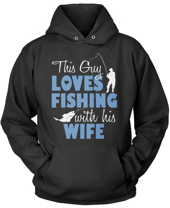 This Guy Loves Fishing with His Wife Pullover Hoodie Sweatshirt