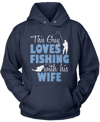 This Guy Loves Fishing with His Wife - Pullover Hoodie / Navy / S