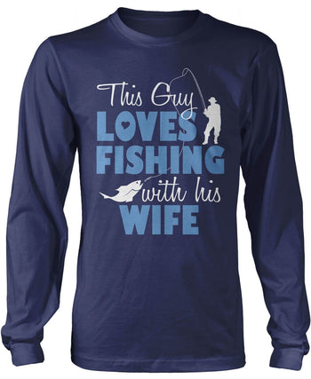 This Guy Loves Fishing with His Wife - Long Sleeve T-Shirt / Navy / S