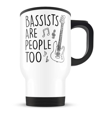 Bassists Are People Too - Travel Mug - Travel Mugs