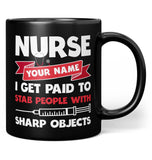 Nurse Paid to Stab - Personalized Black Mug / Tea Cup