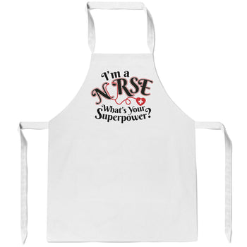I'm a Nurse What's Your Superpower - Apron
