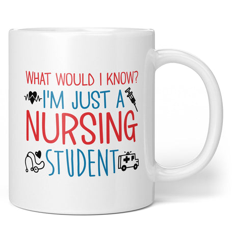 I'm Just a Nursing Student - Coffee Mug / Tea Cup
