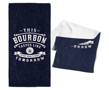This Bourbon Tastes Like I'm Not Going To Work Tomorrow - Bar Towel - Navy