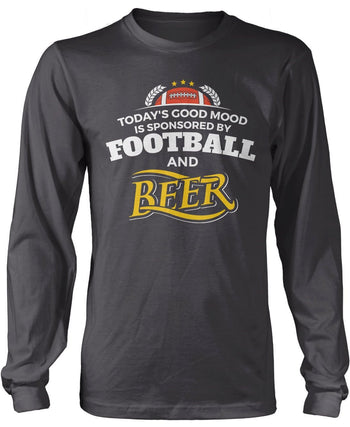 Today's Good Mood is Sponsored by Football & Beer Longsleeve T-Shirt