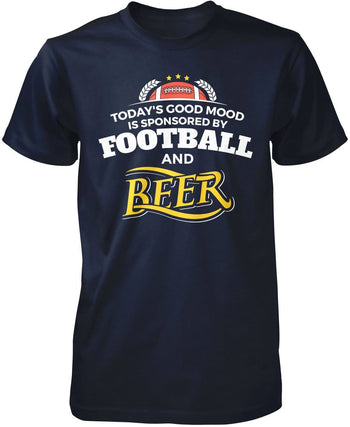 Today's Good Mood is Sponsored by Football & Beer T-Shirt
