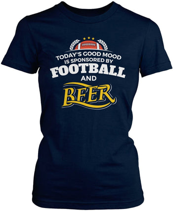 Today's Good Mood is Sponsored by Football & Beer Women's Fit T-Shirt