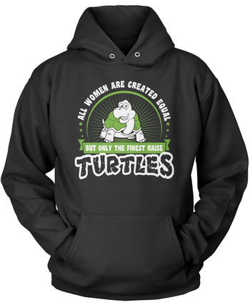 Only the Finest Women Raise Turtles Pullover Hoodie Sweatshirt